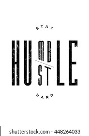 'stay humble hustle hard' phrase poster. motivational quote. Vector illustration. typography elements on white background