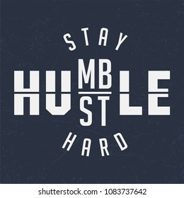 Stay Humble / Hustle Hard - Tee Design For Printing