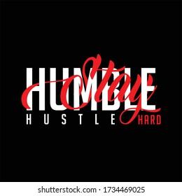 stay humble hustle hard  typography illustration