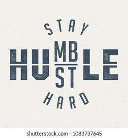 Stay Humble / Hustle Hard - Vintage Tee Design For Printing