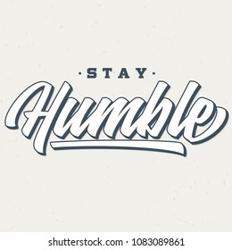 Stay Humble - Tee Design For Printing