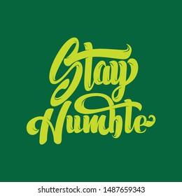 stay humble typography in the green background . illustration - Vector