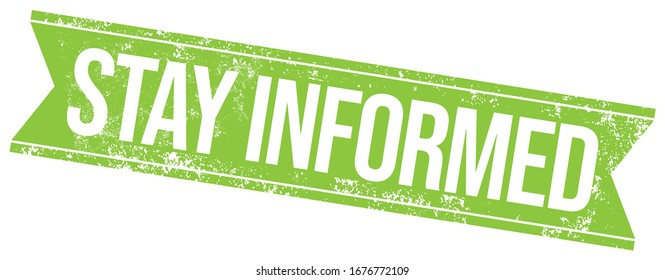 Stay Informed. Vector Grungy Banner.