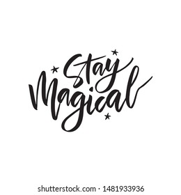 Stay magical handwritten ink, paint brushstroke lettering. Black cursive quote with star. Hand drawn creative banner, poster. Trendy phrase, t-shirt print isolated design element calligraphy