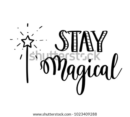994a1aec4 Stay Magical Vector Calligraphy Motivational Quote Stock Vector ...