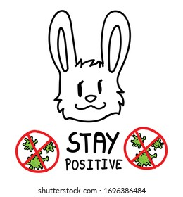 Stay positive. Corona virus covid 19 infographic with cute bunny. Community world wide help social media clipart. Viral pandemic support for kids. Outreach poster monochrome lineart vector.