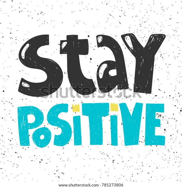 Stay Positive Typography Lettering Text Banner Royalty