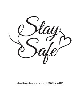 Stay safe beautiful painted inscription with a heart. Calligraphy line art logo vector illustration