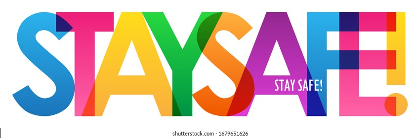 STAY SAFE! rainbow-colored vector typography banner