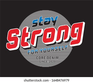 stay strong typography design for print t shirt