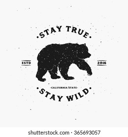 Stay True Stay Wild. Motivational and Inspirational illustration. Vintage typography Poster with Hand drawn elements. Template for print, cover, banner or other business or art works.