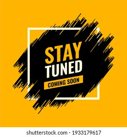 stay tuned coming soon yellow and black spray brush abstract advertising roadside