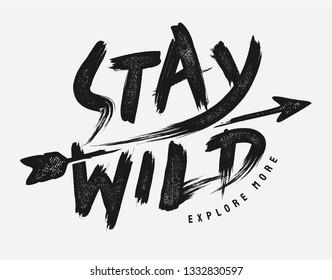 stay wild brush style distressed slogan