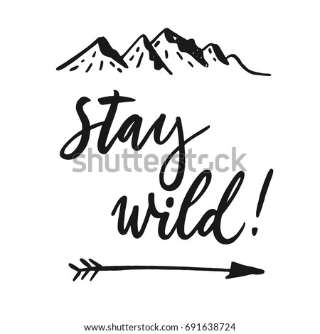 Stay Wild Life Style Inspiration Quotes Stock Vector Royalty Free