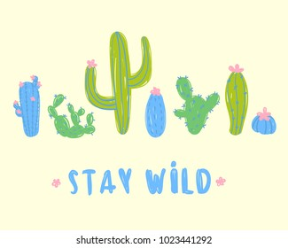 Stay wild postcard design. Set of different cactuses on yellow background. With flower blossom a nd without. Desert flora. Vector illustration