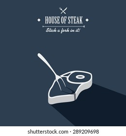 Steak house poster. Restaurant menu cover. Beef meat cartoon with long shadow. Creative typography advertising. Stick a fork in it. Eps10 vector illustration