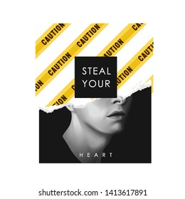 steal your heart slogan on b/w man illustration and caution tape