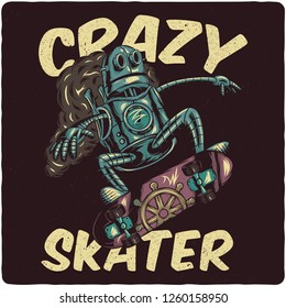 Steampunk robot riding on skateboard. T-shirt or poster design with text composition.