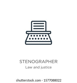 Stenographer icon. Thin linear stenographer outline icon isolated on white background from law and justice collection. Line vector sign, symbol for web and mobile