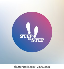 Step by step sign icon. Footprint shoes symbol. Icon on blurred background. Vector