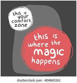 Step Outside Your Comfort Zone (Motivational Quote Vector Design) That's Where The Magic Happens