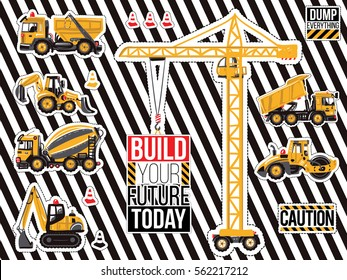 Sticker and patch set of construction machinery. Positive motivation quote, slogan. Decoration for children's clothes, fabrics, room boy parties for birthdays, invitation, website, mobile applications
