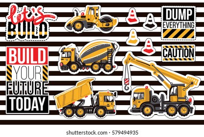 Sticker and patch set of construction machinery. Positive motivation quote, slogan. Decoration for children clothes, fabrics, room boy parties for birthdays, invitation, website, mobile applications