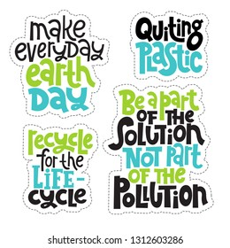 Sticker set template with hand drawn vector lettering. Unique phrases about eco, waste management. Motivational quote for choosing eco friendly lifestyle, using reusable products. Modern typography.