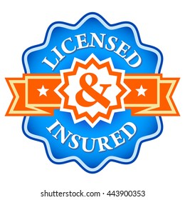 Sticker and text - Licensed & insured. Insurance (vector Illustration).