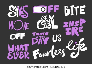 Stickers collection for social media content. Vector hand drawn illustration with cartoon lettering. Say yes, Off, Bite, More, Today is the day, Life, Fearless, Whatever, inspire, stay cool, us.