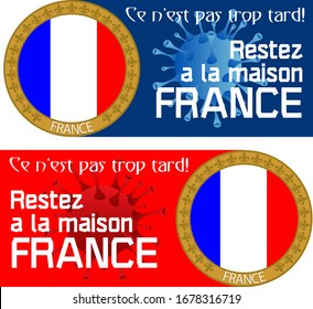 Stickers that take the Corona epidemic seriously. Translation of the message written: It is not too late yet. Stay at home France!