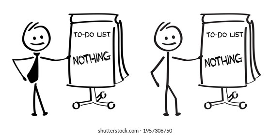 Stickman with checklist. Stick figures man or Business man with slogan to do list, nothing. Relax, weekend sign. Positive, motivation and inspiration quote. Today, relaxing and chill.