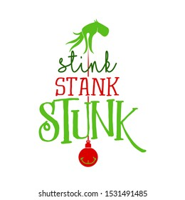 Stink Stank Stunk - Calligraphy phrase for Christmas. Hand drawn lettering for Xmas greetings cards, invitations. Good for t-shirt, mug, scrap booking, gift, printing press. Holiday quotes.