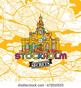 Stockholm Travel Secrets Art Map for mapping experts and travel guides. Handmade city logo, typo badge and hand drawn vector image on top are grouped and moveable.