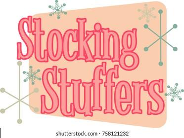 Stocking Stuffers phrase written in pink block display text. Retro snowflakes in a vintage 1950s or 1960s style artwork.