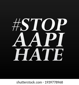 Stop AAPI asian american and pacific islanders hate modern banner, sign, design concept, social media post with white text on a dark background.