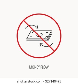 Stop or ban sign. Money flow icon. Cash investment sign. Currency exchange symbol. Prohibition red symbol. Vector