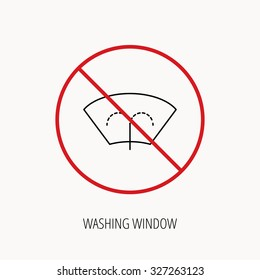 Stop or ban sign. Washing window icon. Windshield cleaning sign. Prohibition red symbol. Vector