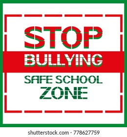 Stop bullying.Safe school zone. A poster informing about actions prohibited in the given territory.
