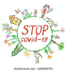 Stop coronavirus, stop covid-19 like child`s hand drawn doodle colorful vector art. Quarantine planet or earth. Crayon, pencil, chalk art. Simple globe around world house, tree, kid, cat flashy poster