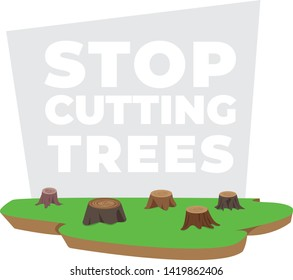 Stop cutting trees. Do not destroy forest. Save forest.