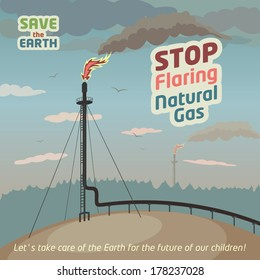Stop flaring and venting natural gas - save the Earth. Eco poster