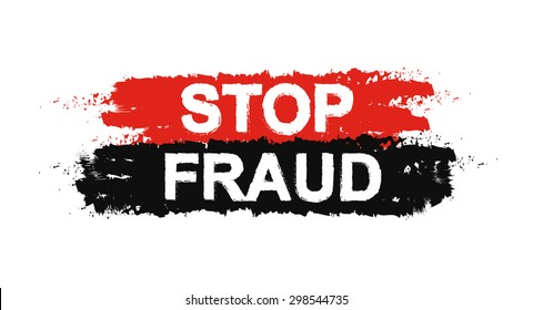Stop fraud grunge social graffiti print protest text sign. Red, black paint colors. Vector scam prevention stencil poster isolated on white