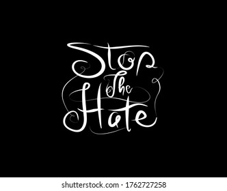 Stop The Hate Lettering Text on Black background in vector illustration