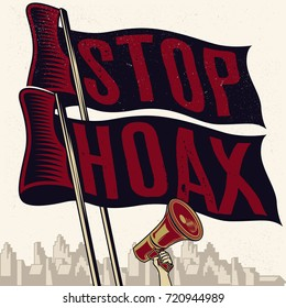 Stop Hoax Flag. Vintage propaganda poster and elements. Isolated artwork object. Suitable for and any print media need.