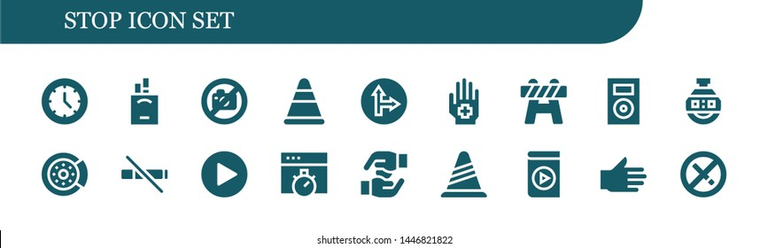 stop icon set. 18 filled stop icons.  Simple modern icons about  - Watch, Cigarettes, No photo, Cone, Traffic signal, Hand, Barrier, Music player, Stopclock, Brake disc, No smoke