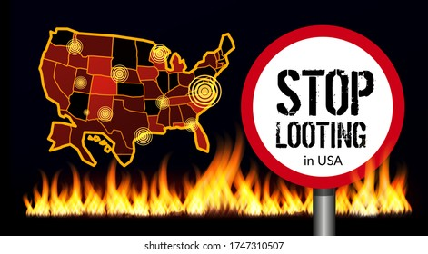 Stop looting sign on america map background. Black lives matter protest. Vector illustration with fire on the background.