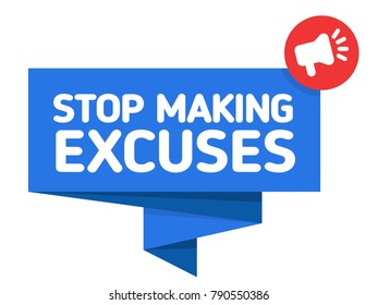 Stop Making Excuses badge / banner for infographics. Speech bubble flat vector illustration with megaphone icon and text.
