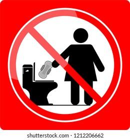 stop, No Sanitary Pad down the Toilet