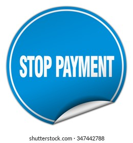 stop payment round blue sticker isolated on white